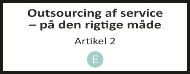 Outsourcing af service – på den rigtige måde. Del 2.